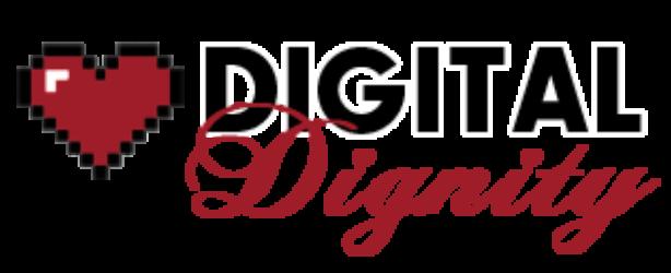 Digital Dignity